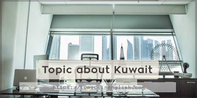 Topic about Kuwait