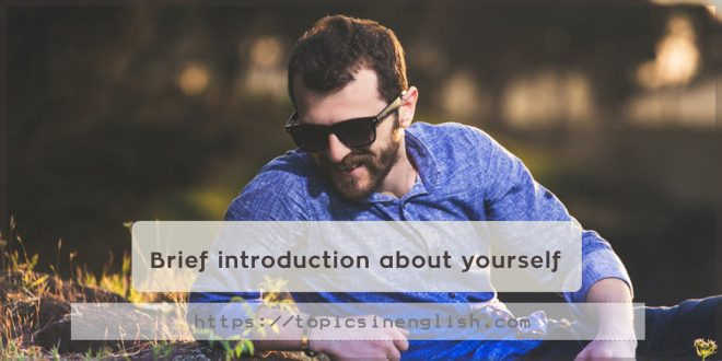 Brief introduction about yourself