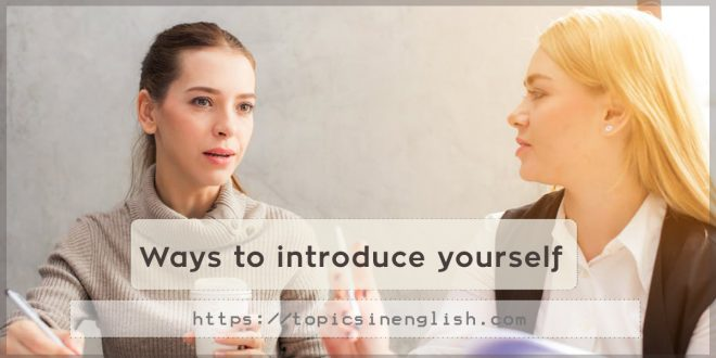 Ways to introduce yourself
