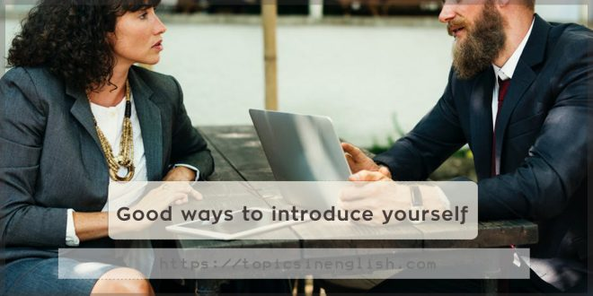 Good ways to introduce yourself