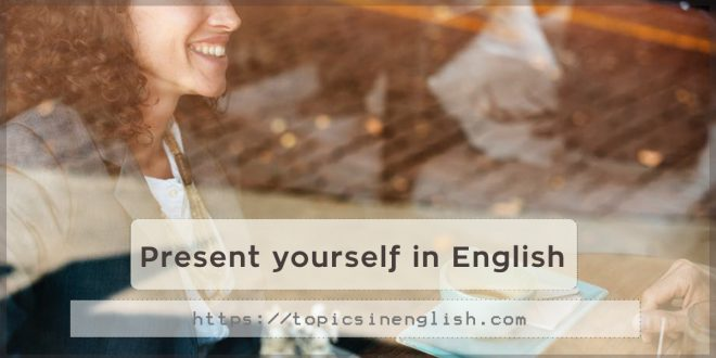 Present yourself in English