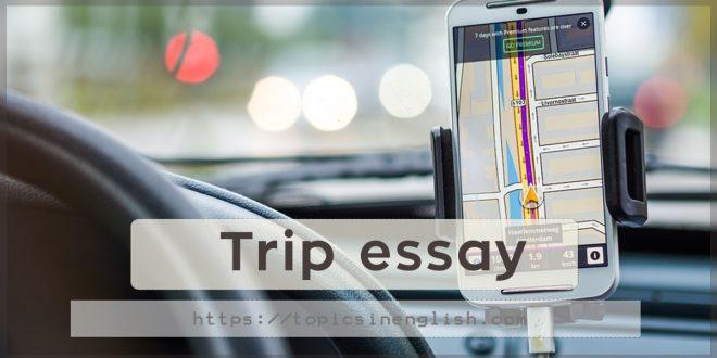 Trip essay