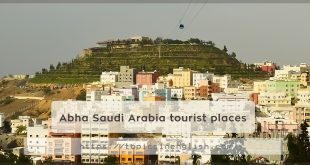 Abha Saudi Arabia tourist places