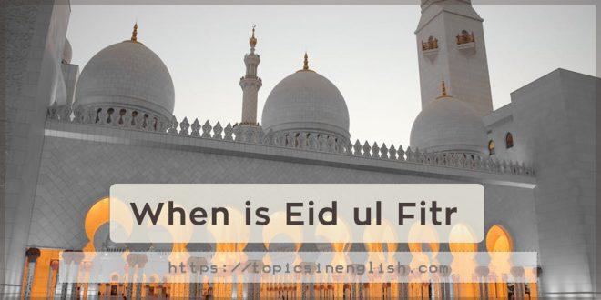 When is Eid ul Fitr