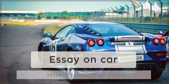 essay on car  topics in english