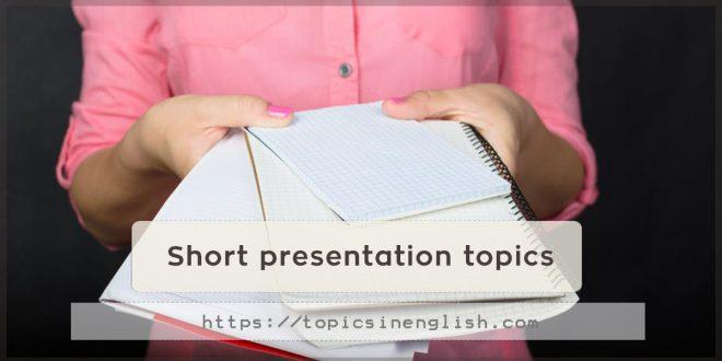 Short presentation topics