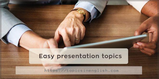 Easy presentation topics