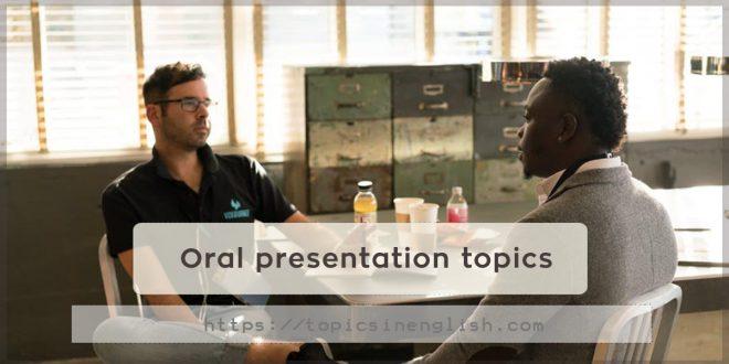 Oral presentation topics