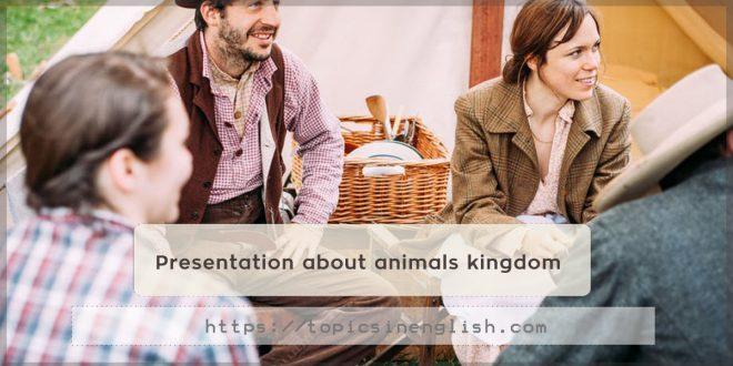 Presentation about animals kingdom
