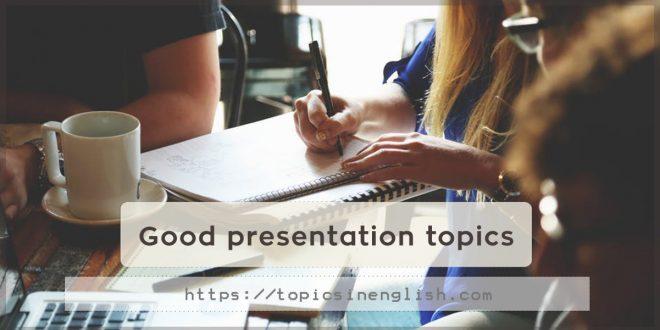 Good presentation topics