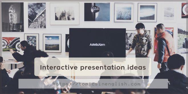 Interactive presentation ideas