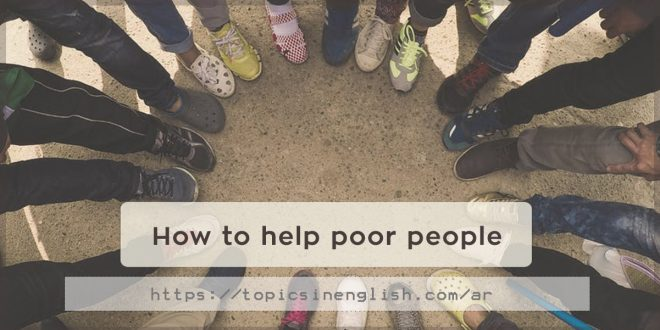 How to help poor people